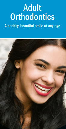 Adult Orthodontics - A healty, beautiful smile at any age
